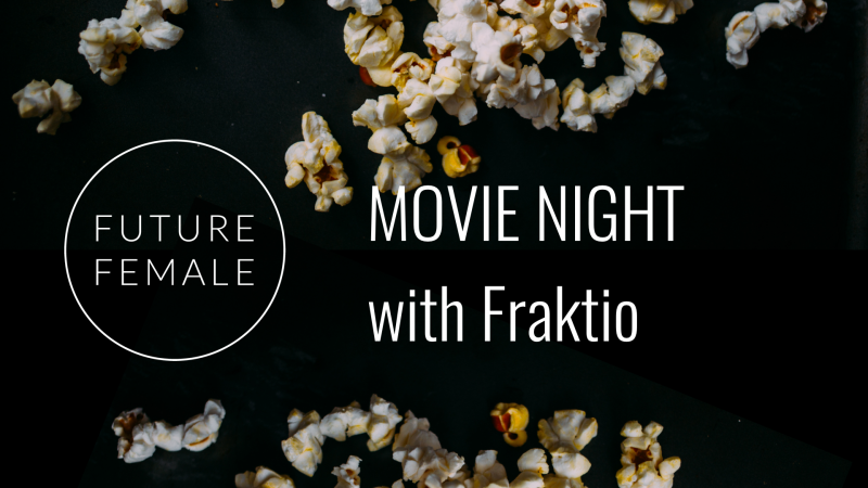 Future Female Movie Night with Fraktio 22.3.2018