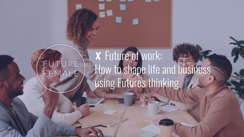 How to shape life and business using Futures thinking 27.4.2021