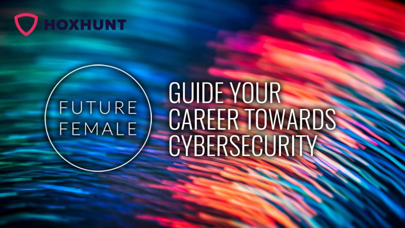 Future Female x Hoxhunt: Guide your career towards cybersecurity